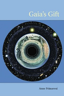 Gaias Gift: Earth, Ourselves and God After Copernicus Anne Primavesi