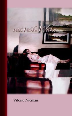 Wake Wake Wake Valerie Nieman