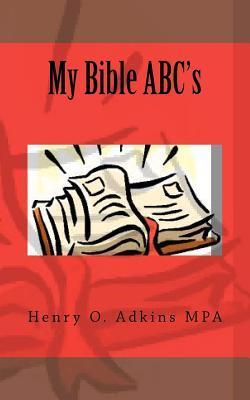 My Bible ABCs Henry O. Adkins