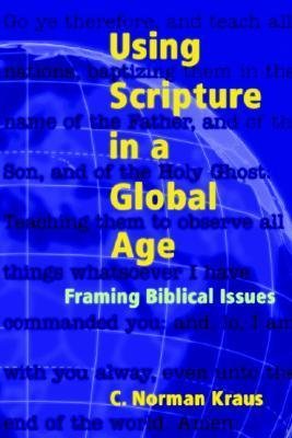 Using Scripture in a Global Age C. Norman Kraus