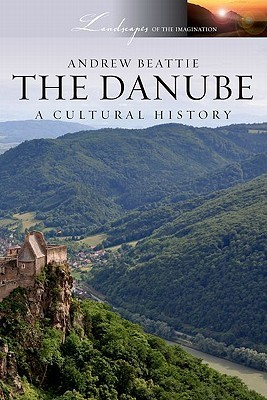 The Danube: A Cultural History  by  Andrew Beattie