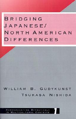Bridging Japanese: North American Differences  by  William B. Gudykunst