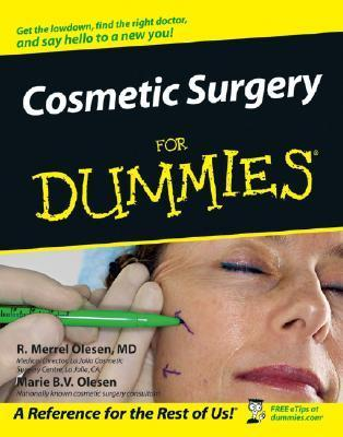 Cosmetic Surgery for Dummies .  by  R. Merrel Olesen