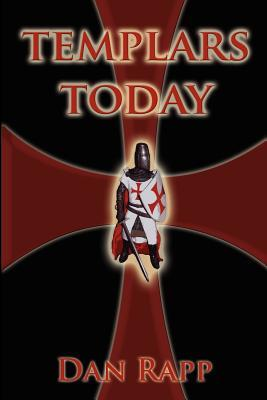 Templars Today  by  Dan Rapp