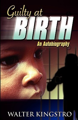 Guilty at Birth  by  Walter Kingstro