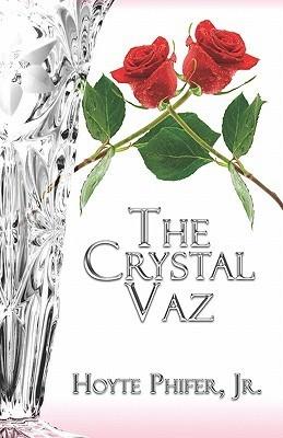 The Crystal Vaz Hoyte Phifer Jr.