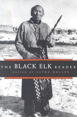 The Black Elk Reader  by  Clyde Holler