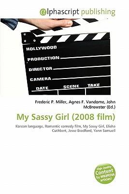 My Sassy Girl (2008 Film) Frederic P.  Miller