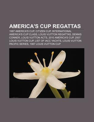 Americas Cup Regattas: 1987 Americas Cup, Citizen Cup, International Americas Cup Class, Louis Vuitton Regattas, Dennis Conner  by  Source Wikipedia