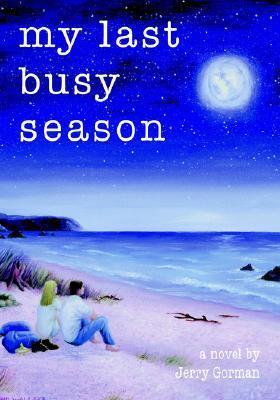 My Last Busy Season  by  Jerry Gorman