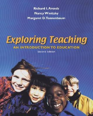 Exploring Teaching: An Introduction to Education [With CDROM and Powerweb Access] Richard I. Arends