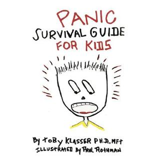 Panic Survival Guide for Kids  by  Toby Klasser