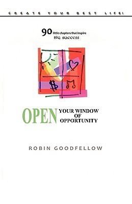 Open Your Window of Opportunity Robin Goodfellow