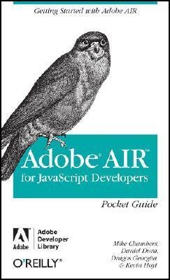 Apollo for Adobe Flex Developers Pocket Guide: A Developers Reference for Apollos Alpha Release  by  Mike Chambers