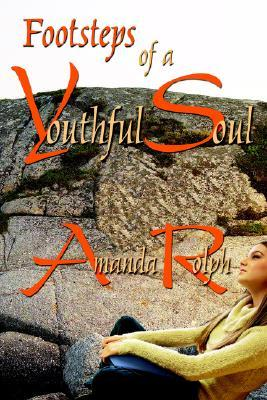 Footsteps of a Youthful Soul  by  Amanda Rolph