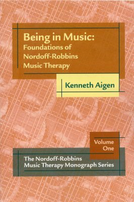 Being In Music (Foundation Of Nordof Robins Music Theory Monograph Series) Kenneth Aigen