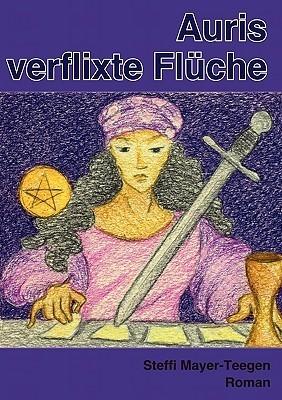 Auris verflixte Flüche: ein magischer Roman Steffi Mayer-Teegen