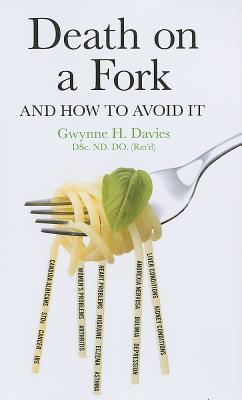 Death on a Fork: And How to Avoid It!  by  Gwynne H. Davies