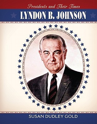 Lyndon B. Johnson  by  Susan Dudley Gold