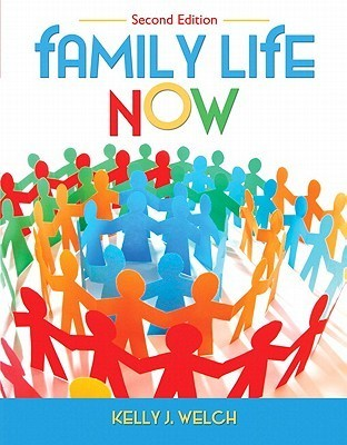 Family Life Now  by  Kelly J. Welch