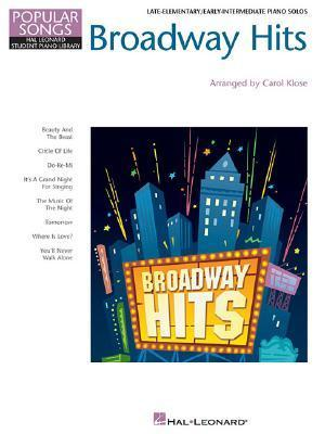 Broadway Hits: Late-Elementary/Early-Intermediate Piano Solos Carol Klose