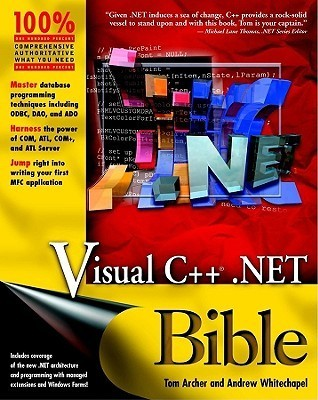 Visual C++ .NET Bible  by  Tom Archer
