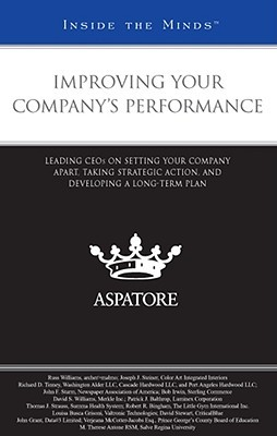 Improving Your Companys Performance: Leading Ceos on Setting Your Company Apart, Taking Strategic Action, and Developing a Long-Term Plan Jo Alice Darden