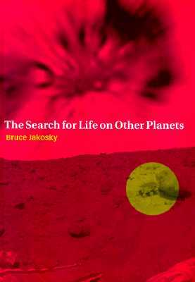 Search for Life on Other Planets  by  Bruce Jakosky