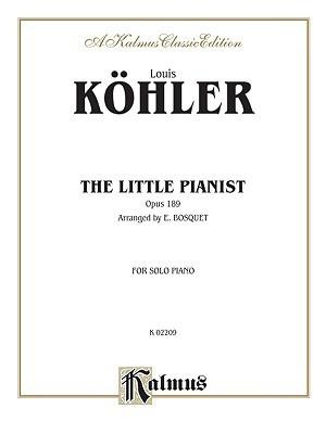The Little Pianist, Op. 189 Louis Köhler