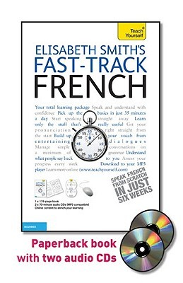 Fast-Track French [With Paperback Book]  by  Elisabeth Smith
