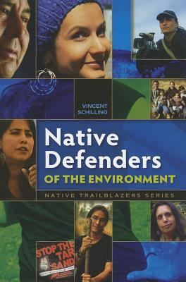 Native Defenders of the Environment Vincent Schilling