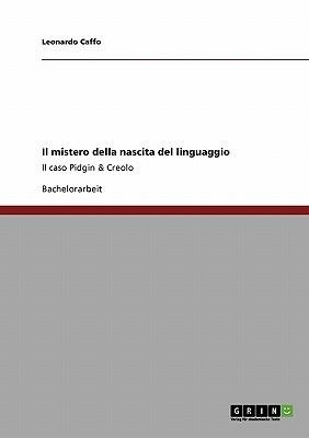 Il Mistero Della Nascita del Linguaggio  by  Leonardo Caffo