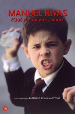 ¿Qué me quieres, amor? Manuel Rivas