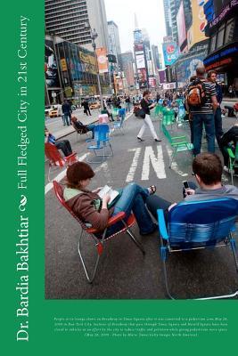 Full Fledged City in 21st Century  by  Bardia Bakhtiar