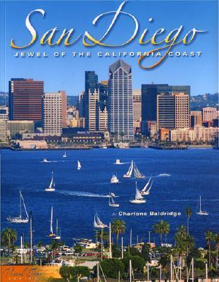 San Diego: Jewel of the California Coast Charlene Baldridge