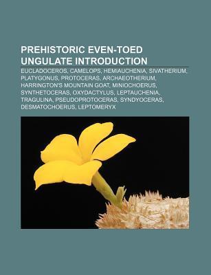 Prehistoric Even-Toed Ungulate Introduction: Eucladoceros, Camelops, Hemiauchenia, Sivatherium, Platygonus, Protoceras, Archaeotherium  by  Source Wikipedia