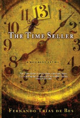 The Time Seller: A Business Satire  by  Fernando Trías De Bes