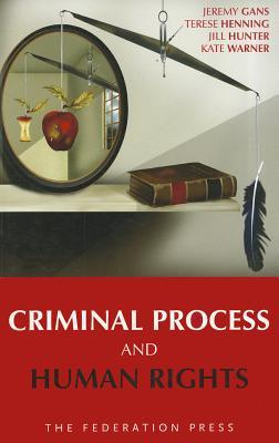 Criminal Process and Human Rights  by  Jeremy Gans