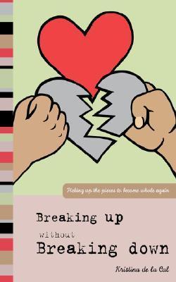 Breaking Up Without Breaking Down Kristina de la Cal
