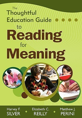 The Thoughtful Education Guide to Reading for Meaning  by  Harvey F. Silver