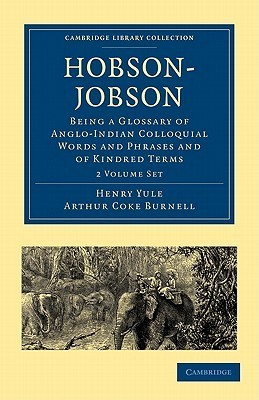 Hobson-Jobson 2 Part Set: Being a Glossary of Anglo-Indian Colloquial Words and Phrases and of Kindred Terms Etymological, Historical, Geographical and Discursive  by  Henry Yule