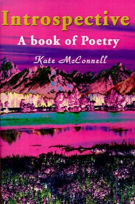 Introspective: A Book of Poetry Kate McConnell