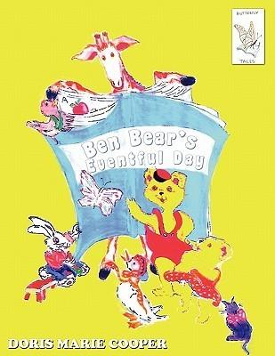 Ben Bears Eventful Day  by  Doris Marie Cooper