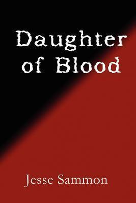 Daughter of Blood Jesse Sammon