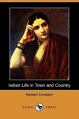 Indian Life in Town and Country  by  Herbert Compton