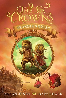Trundles Quest (The Six Crowns #1)  by  Allan Frewin Jones
