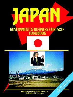 Japan Government and Business Contacts Handbook USA International Business Publications