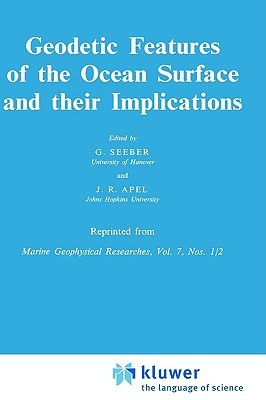 Geodetic Features of the Ocean Surface and Their Implications  by  G. Seeber