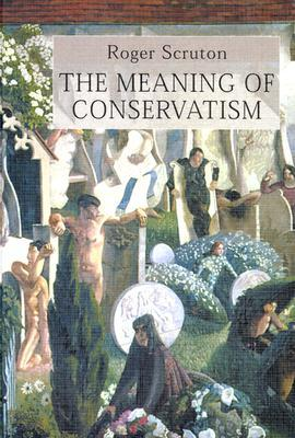 Meaning Of Conservatism Roger Scruton