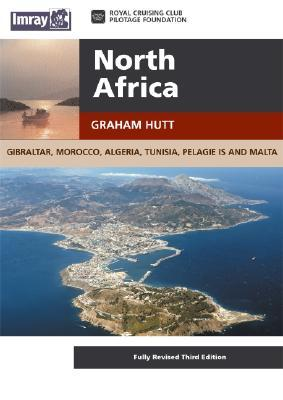 North Africa: Morocco, Algeria And Tunisia Including Gibraltar, Pantelleria And The Pelagie Islands And Malta  by  Graham Hutt
